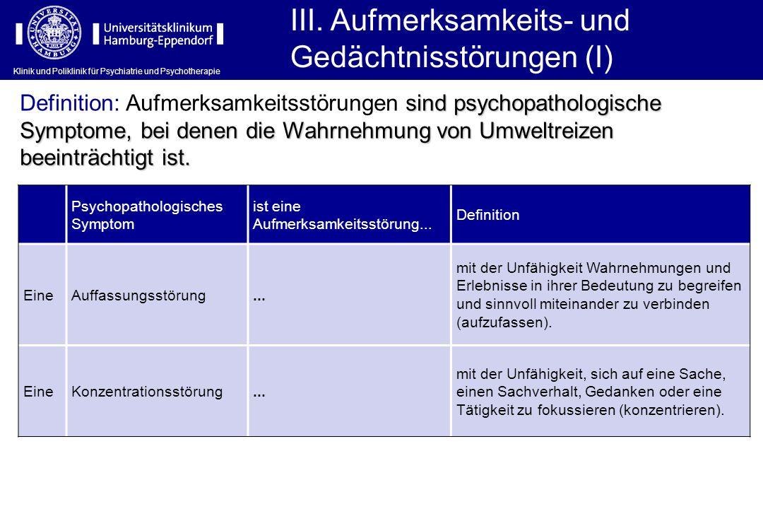 III. Aufmerksamkeits- und Gedächtnisstörungen (I)