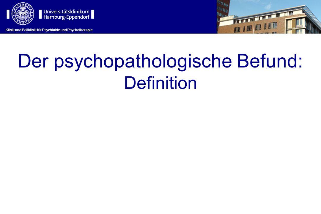 Der psychopathologische Befund: