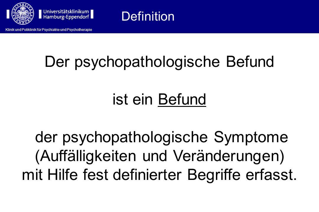 Der psychopathologische Befund ist ein Befund