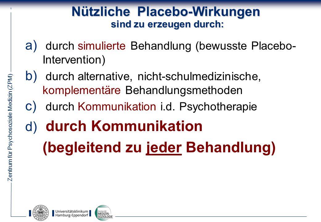 Nützliche Placebo-Wirkungen sind zu erzeugen durch: