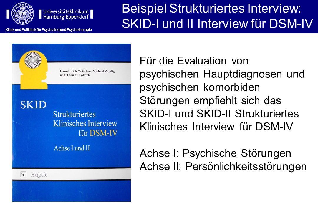 Beispiel Strukturiertes Interview: SKID-I und II Interview für DSM-IV