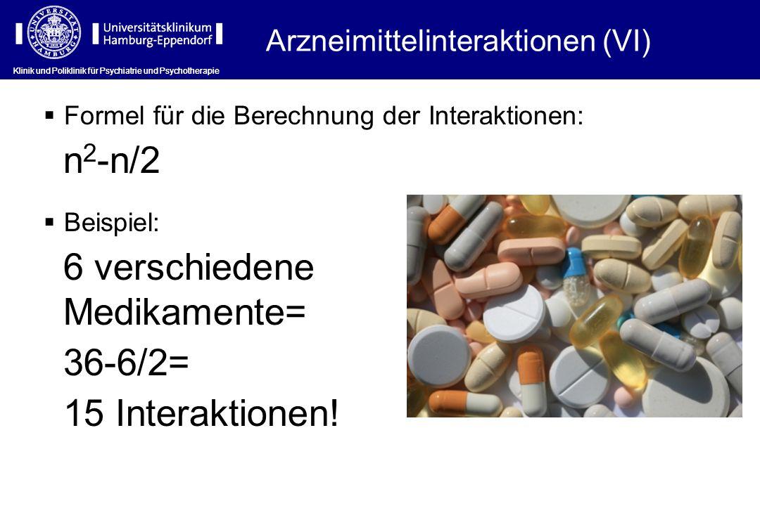 36-6/2= 15 Interaktionen! Arzneimittelinteraktionen (VI)