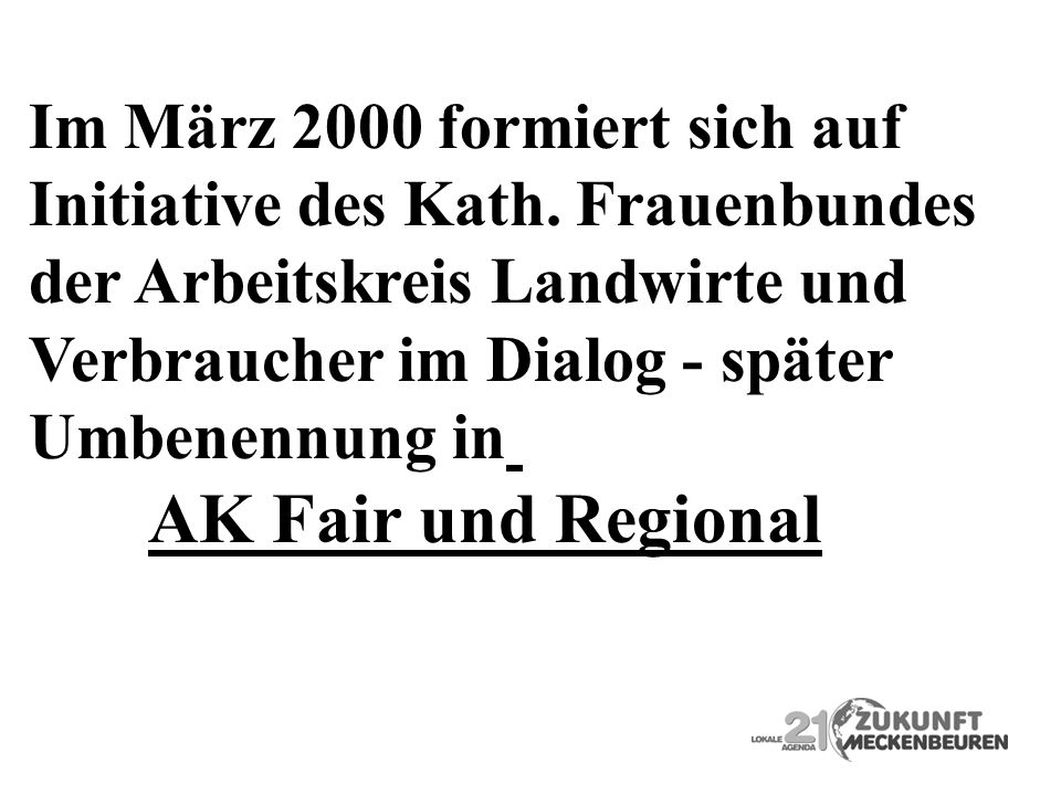 AK Fair und Regional Im März 2000 formiert sich auf