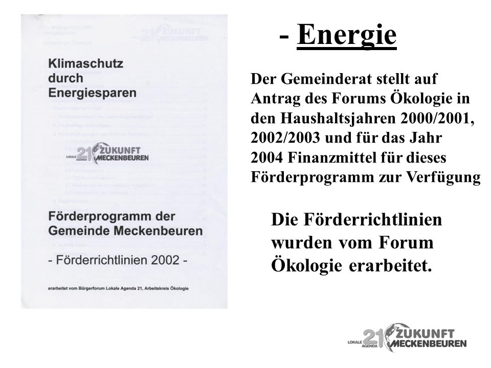 - Energie Die Förderrichtlinien wurden vom Forum Ökologie erarbeitet.