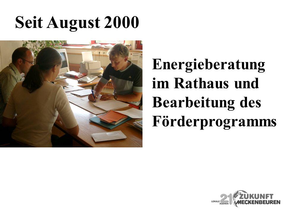 Seit August 2000 Energieberatung im Rathaus und Bearbeitung des