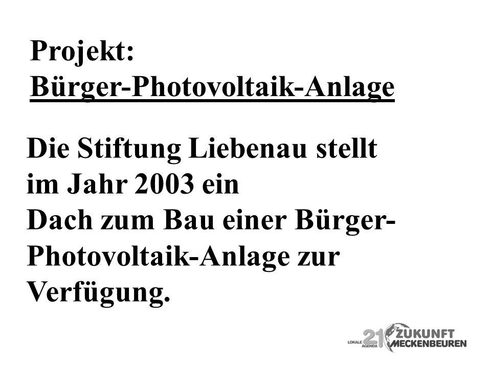 Projekt: Bürger-Photovoltaik-Anlage. Die Stiftung Liebenau stellt. im Jahr 2003 ein. Dach zum Bau einer Bürger-