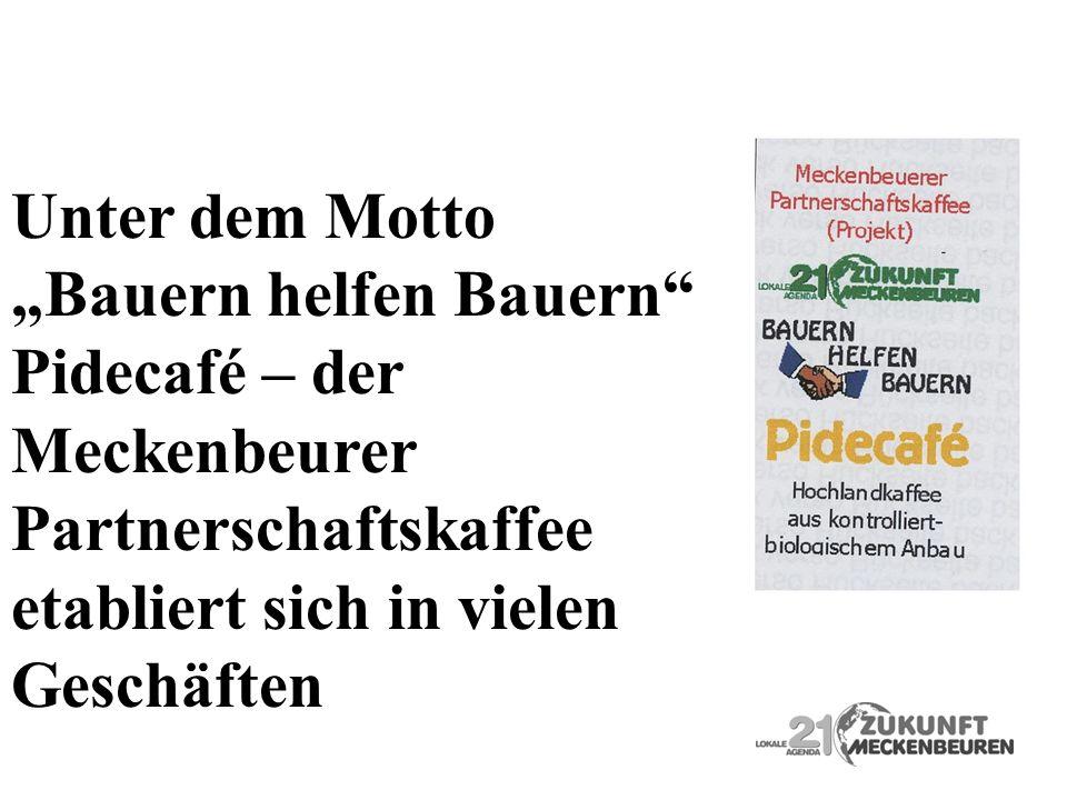"""Unter dem Motto """"Bauern helfen Bauern Pidecafé – der. Meckenbeurer. Partnerschaftskaffee. etabliert sich in vielen."""