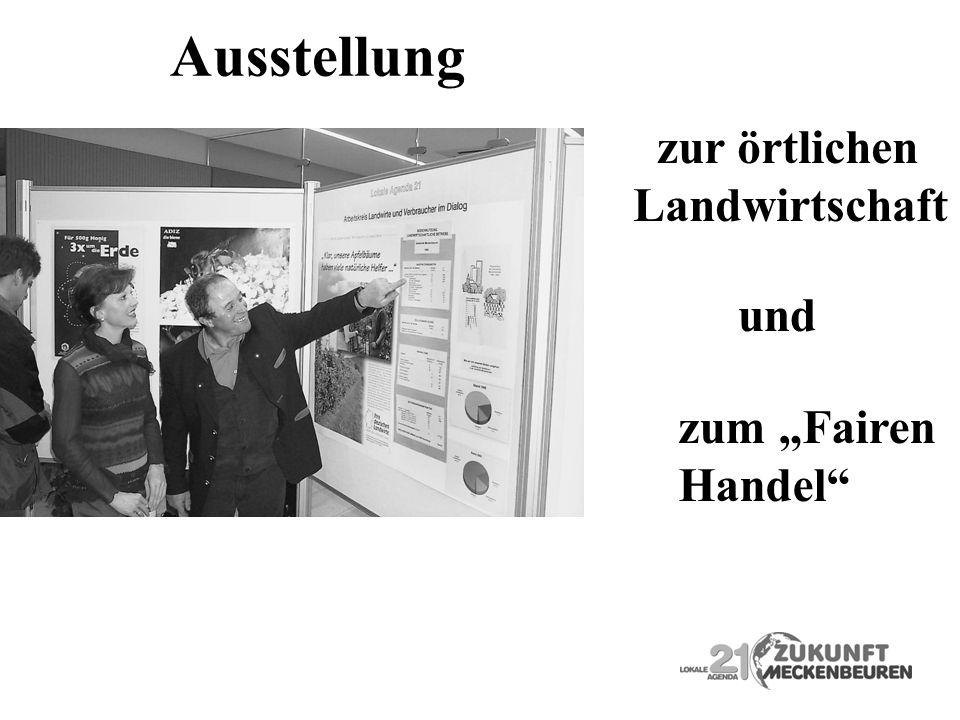 """Ausstellung zur örtlichen Landwirtschaft und zum """"Fairen Handel"""