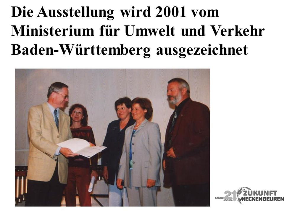 Die Ausstellung wird 2001 vom