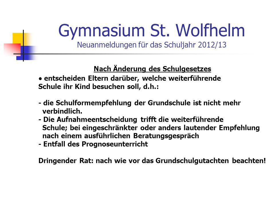 Gymnasium St. Wolfhelm Neuanmeldungen für das Schuljahr 2012/13