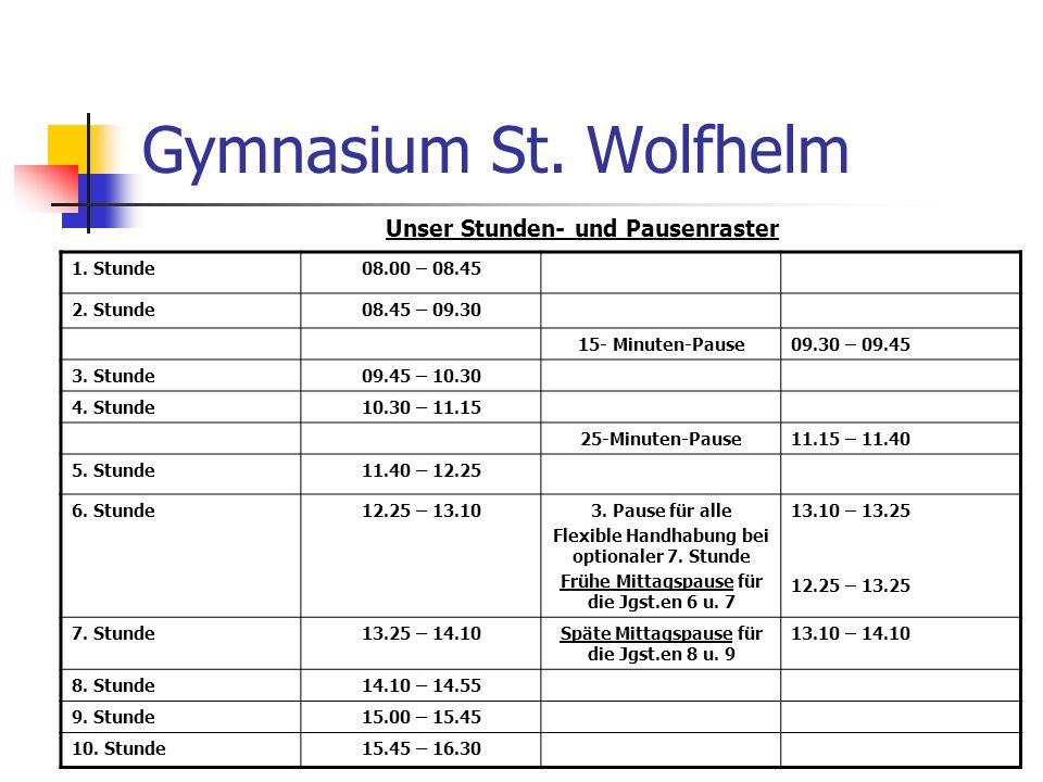 Gymnasium St. Wolfhelm Unser Stunden- und Pausenraster 1. Stunde