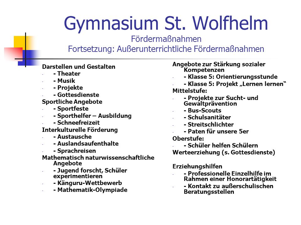 Gymnasium St. Wolfhelm Fördermaßnahmen Fortsetzung: Außerunterrichtliche Fördermaßnahmen