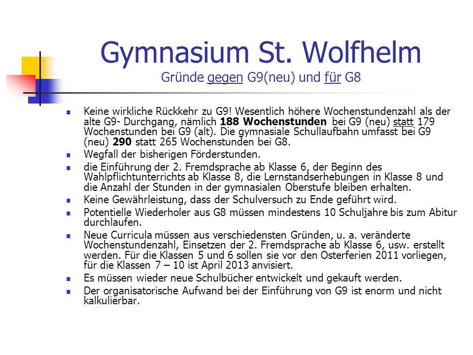 Gymnasium St. Wolfhelm Gründe gegen G9(neu) und für G8