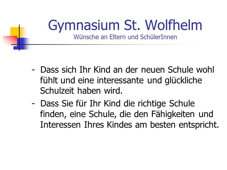 Gymnasium St. Wolfhelm Wünsche an Eltern und SchülerInnen