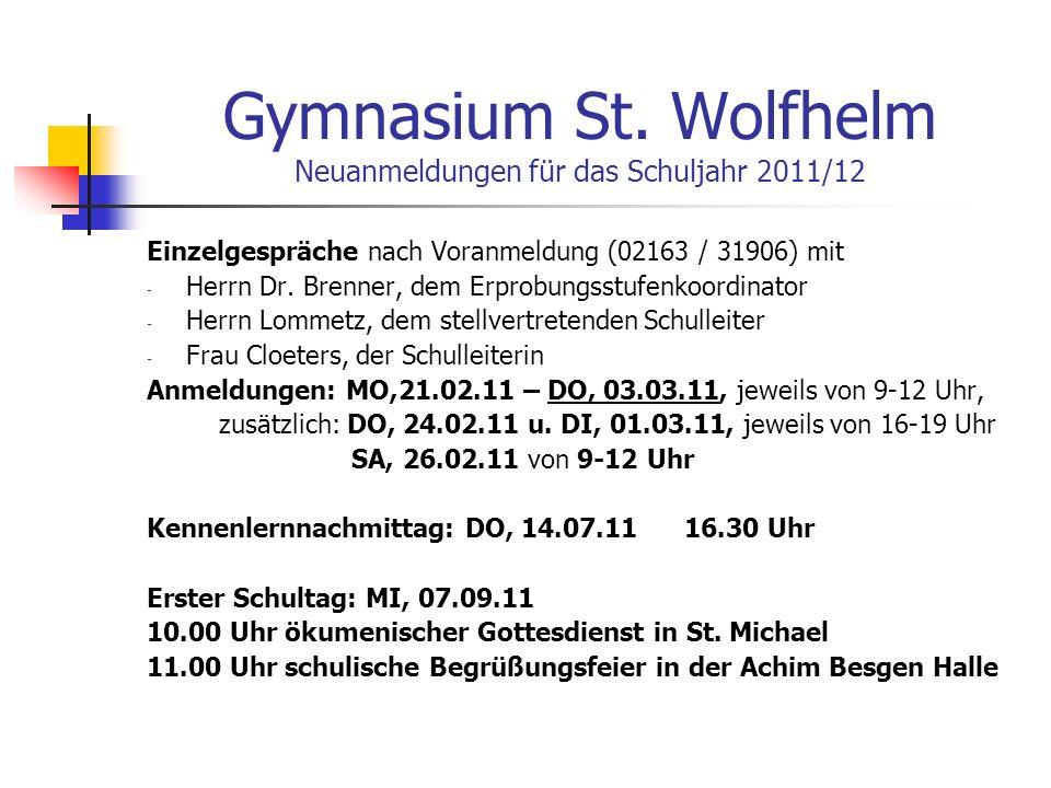 Gymnasium St. Wolfhelm Neuanmeldungen für das Schuljahr 2011/12