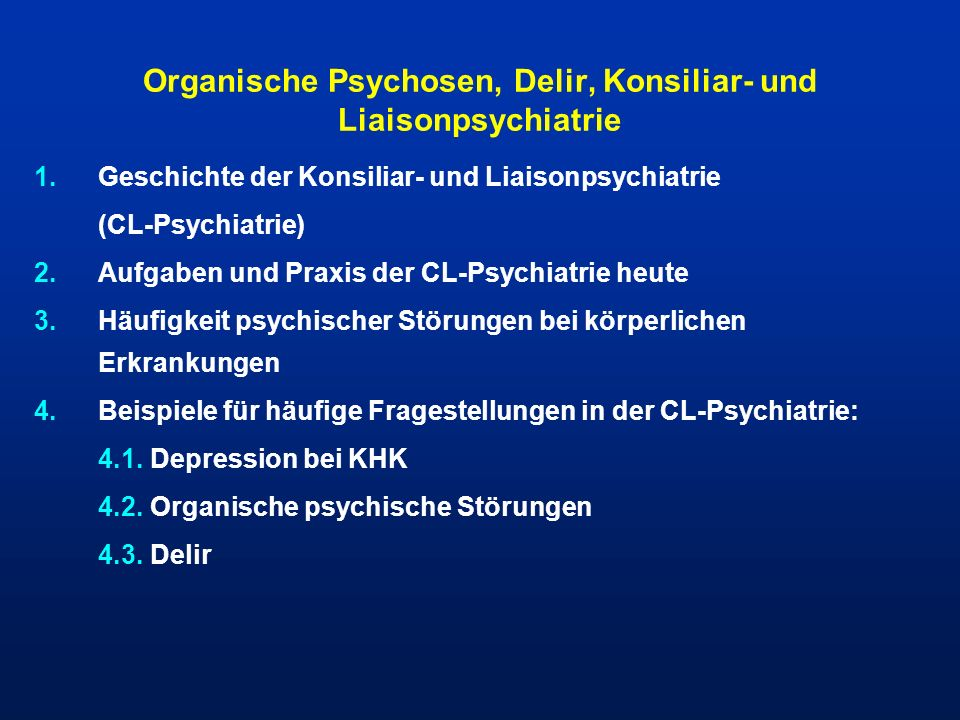 Organische Psychosen, Delir, Konsiliar- und Liaisonpsychiatrie