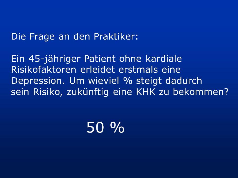 50 % Die Frage an den Praktiker: Ein 45-jähriger Patient ohne kardiale