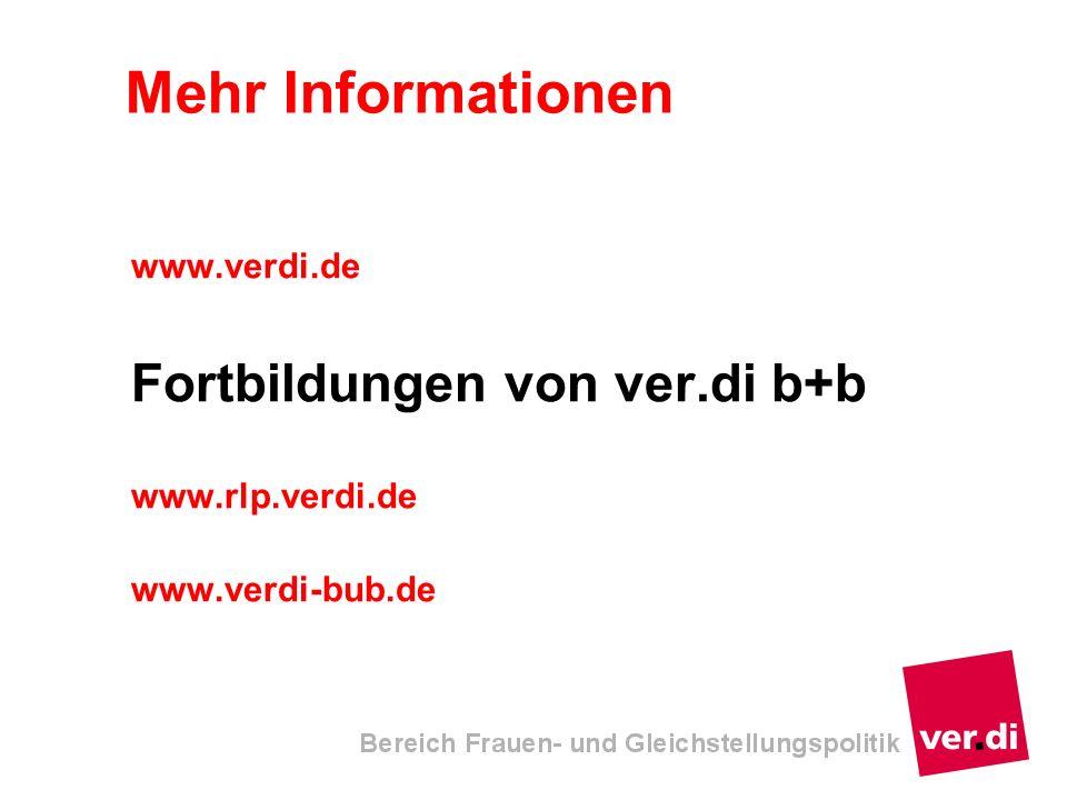 Mehr Informationen Fortbildungen von ver.di b+b www.verdi.de