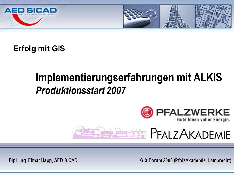 Implementierungserfahrungen mit ALKIS Produktionsstart 2007