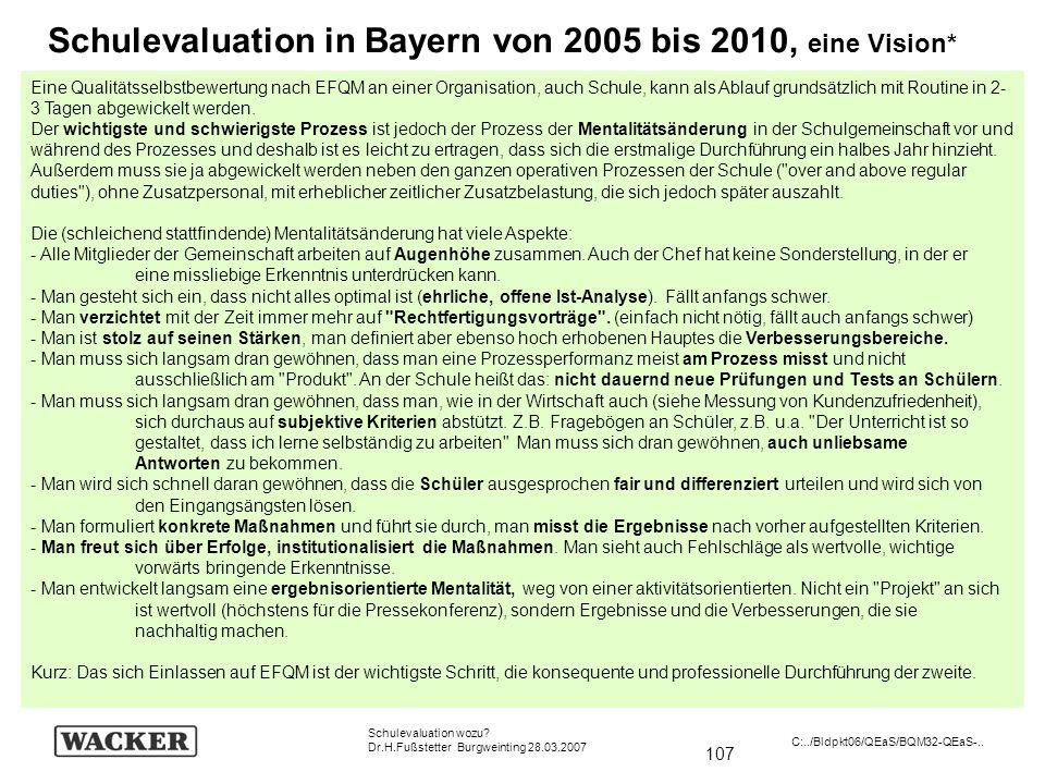 Schulevaluation in Bayern von 2005 bis 2010, eine Vision*