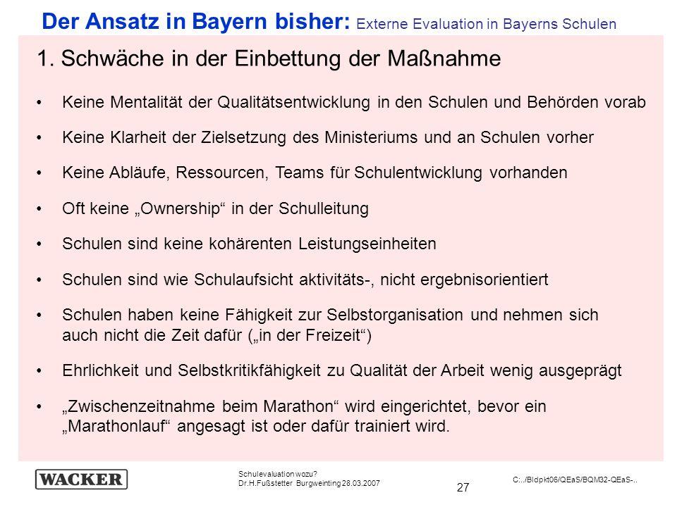 Der Ansatz in Bayern bisher: Externe Evaluation in Bayerns Schulen