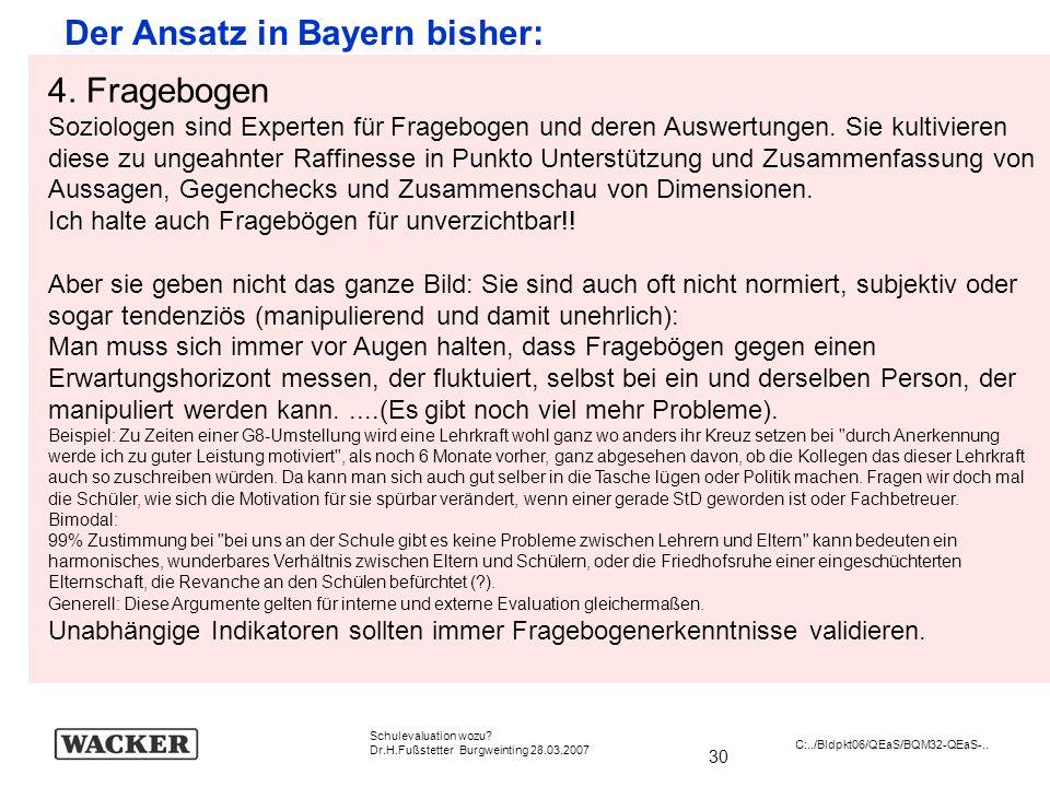 Der Ansatz in Bayern bisher: