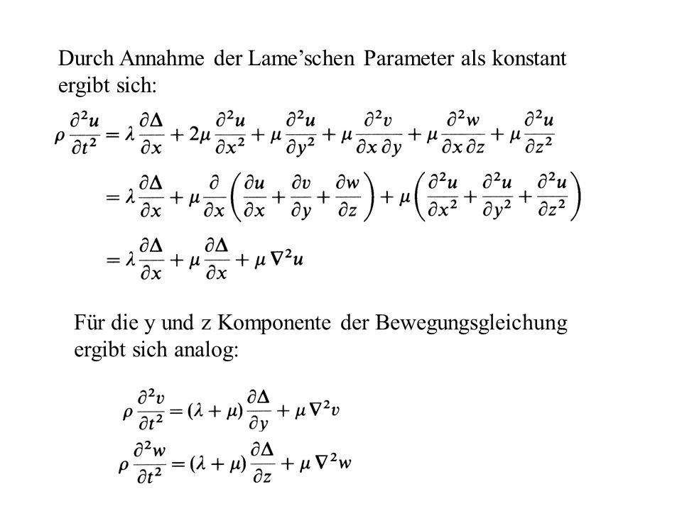 Durch Annahme der Lame'schen Parameter als konstant