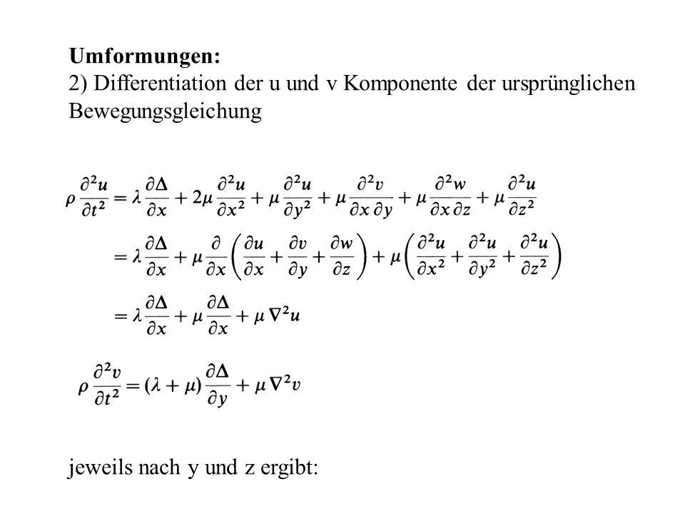 Umformungen: 2) Differentiation der u und v Komponente der ursprünglichen.