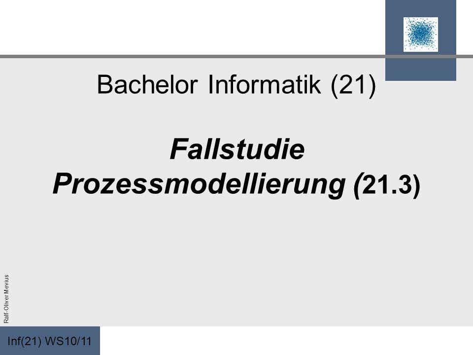 Bachelor Informatik (21) Fallstudie Prozessmodellierung (21.3)