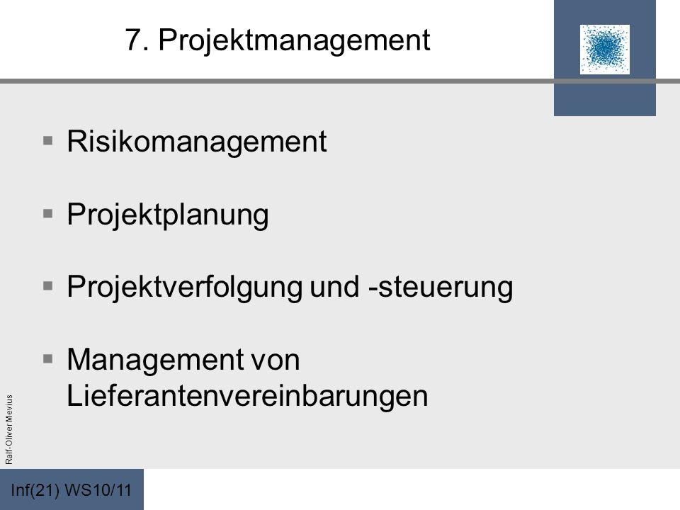 7. Projektmanagement Risikomanagement. Projektplanung.