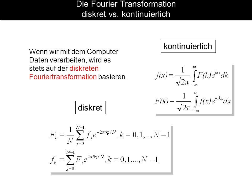 Die Fourier Transformation diskret vs. kontinuierlich