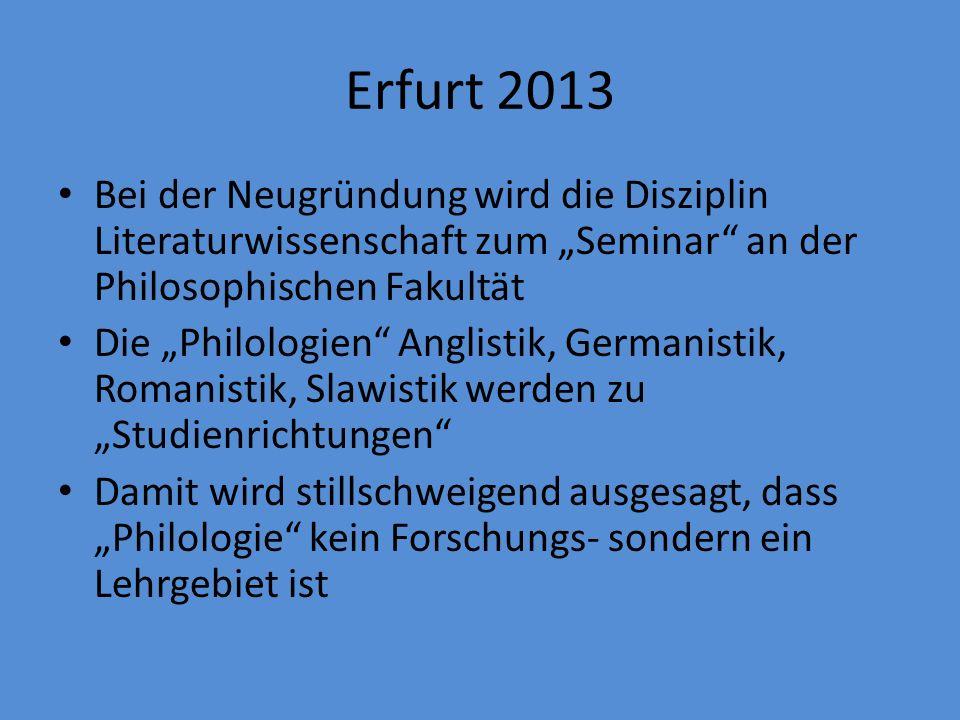 """Erfurt 2013 Bei der Neugründung wird die Disziplin Literaturwissenschaft zum """"Seminar an der Philosophischen Fakultät."""