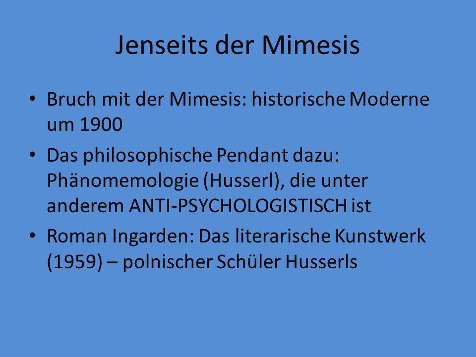 Jenseits der Mimesis Bruch mit der Mimesis: historische Moderne um 1900.