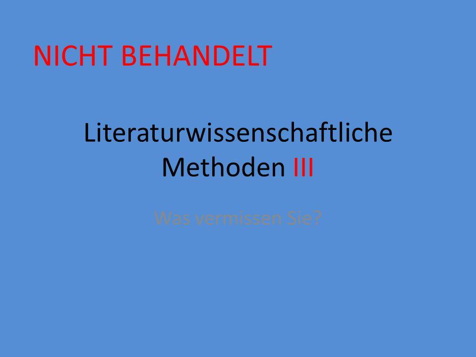 Literaturwissenschaftliche Methoden III
