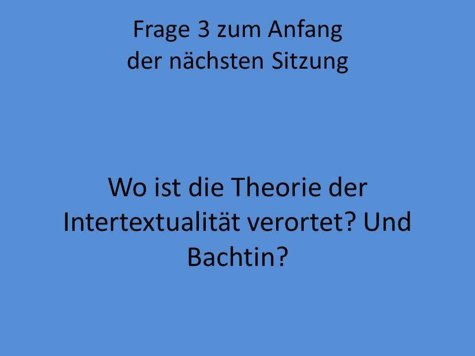 Frage 3 zum Anfang der nächsten Sitzung