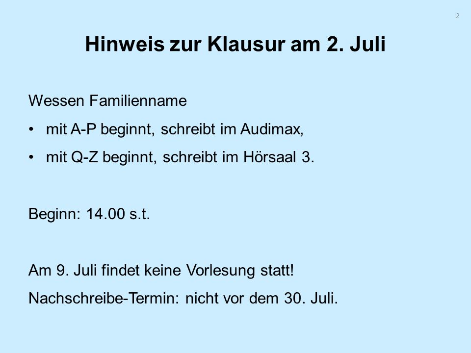 Hinweis zur Klausur am 2. Juli