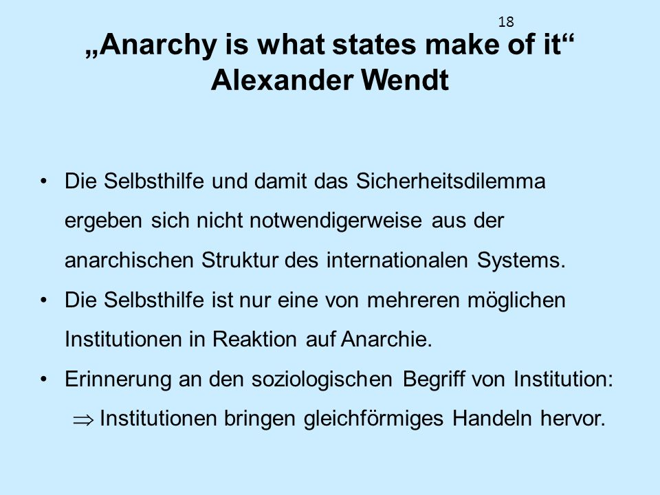 """Anarchy is what states make of it Alexander Wendt"