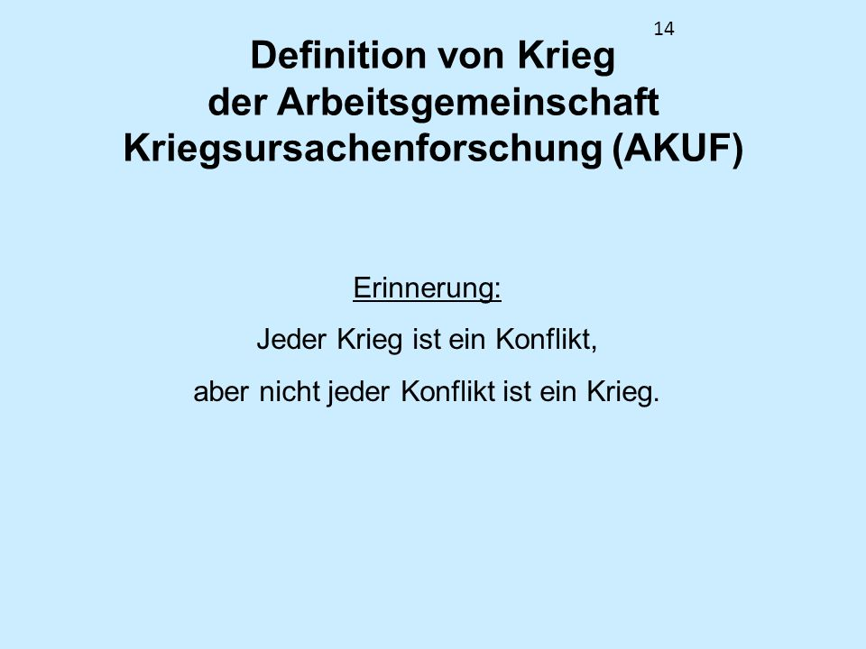 Definition von Krieg der Arbeitsgemeinschaft Kriegsursachenforschung (AKUF)