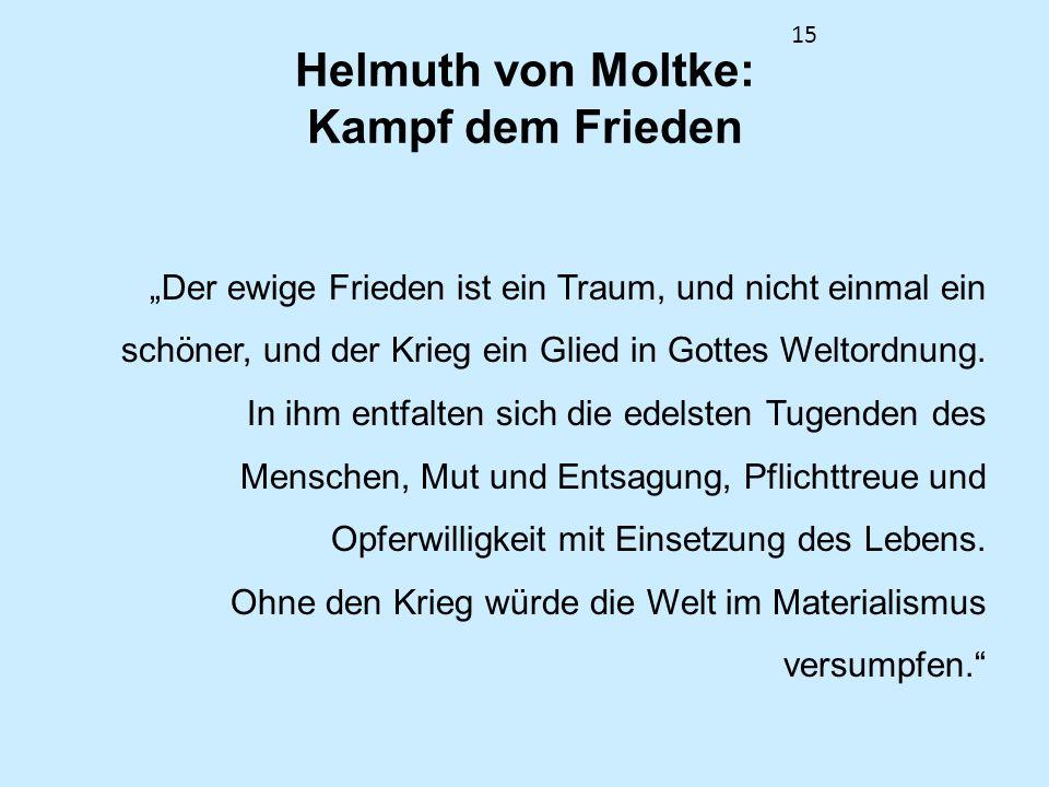 Helmuth von Moltke: Kampf dem Frieden