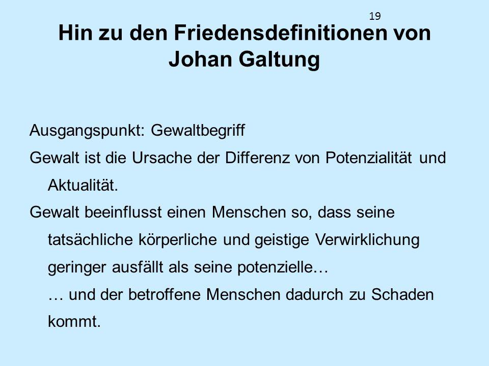Hin zu den Friedensdefinitionen von Johan Galtung
