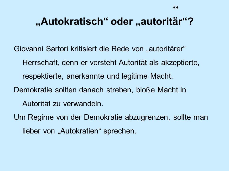 """""""Autokratisch oder """"autoritär"""