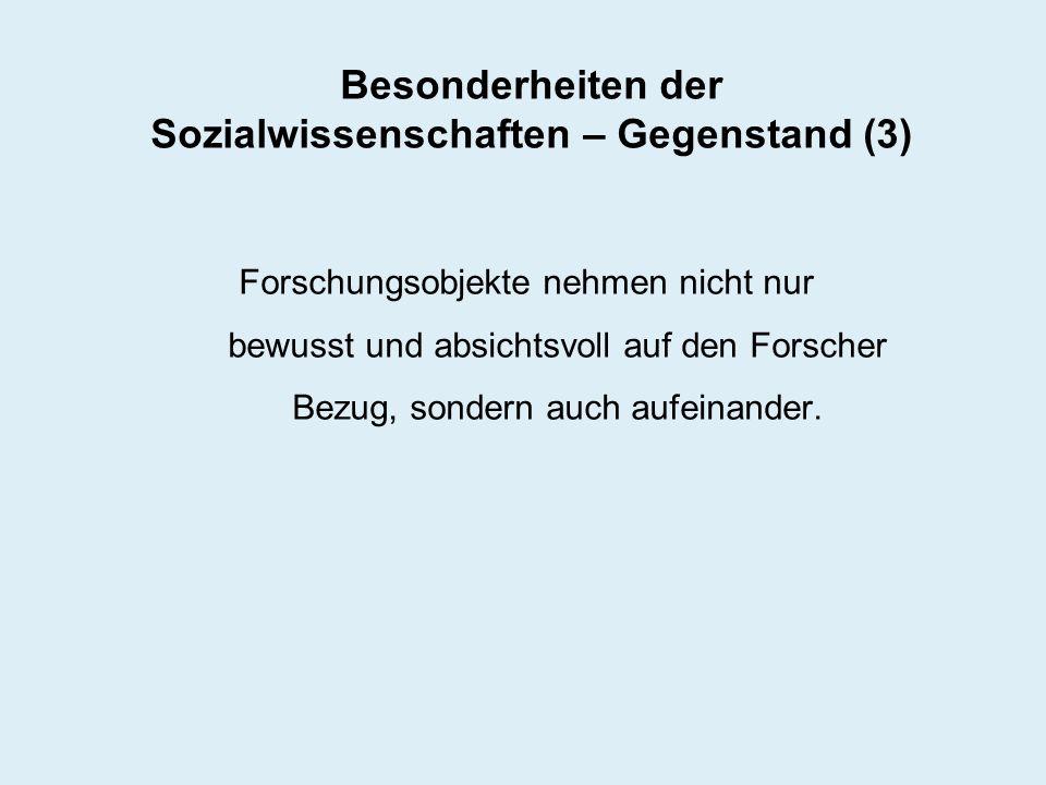Besonderheiten der Sozialwissenschaften – Gegenstand (3)