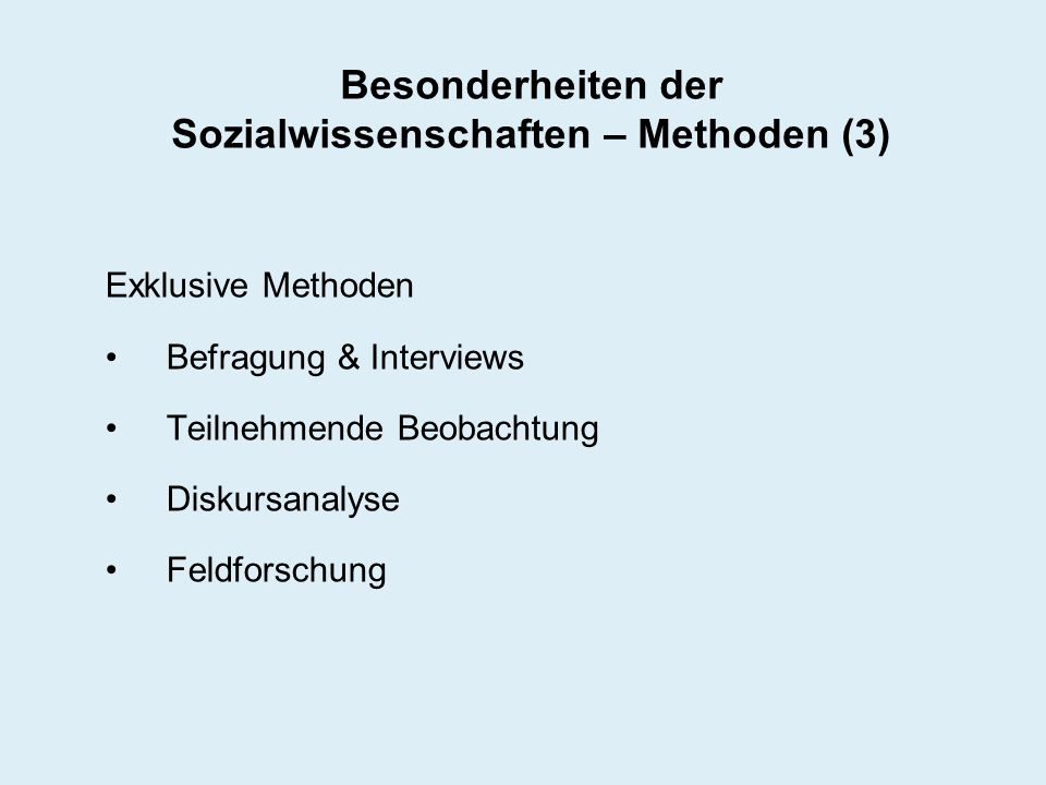 Besonderheiten der Sozialwissenschaften – Methoden (3)