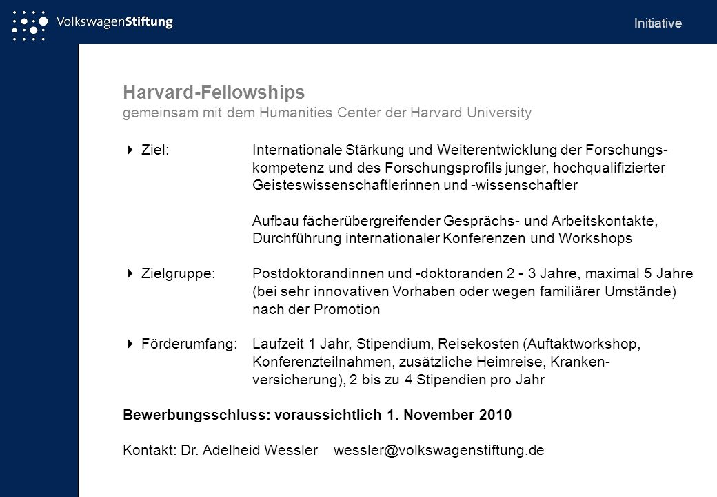 Initiative Harvard-Fellowships. gemeinsam mit dem Humanities Center der Harvard University.