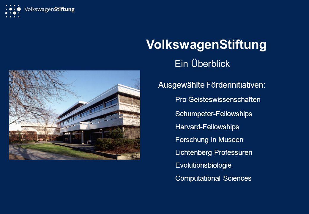 VolkswagenStiftung Ein Überblick Ausgewählte Förderinitiativen: