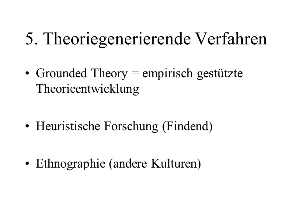 5. Theoriegenerierende Verfahren