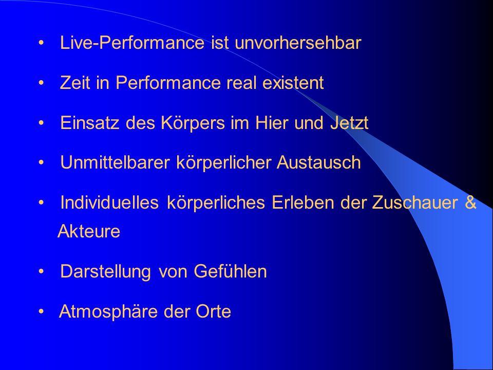 Live-Performance ist unvorhersehbar