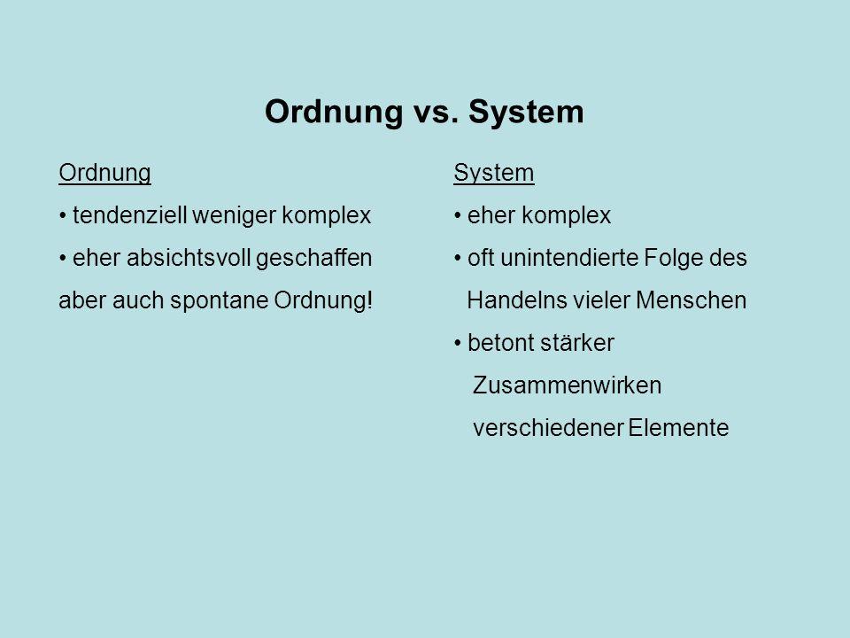 Ordnung vs. System Ordnung tendenziell weniger komplex