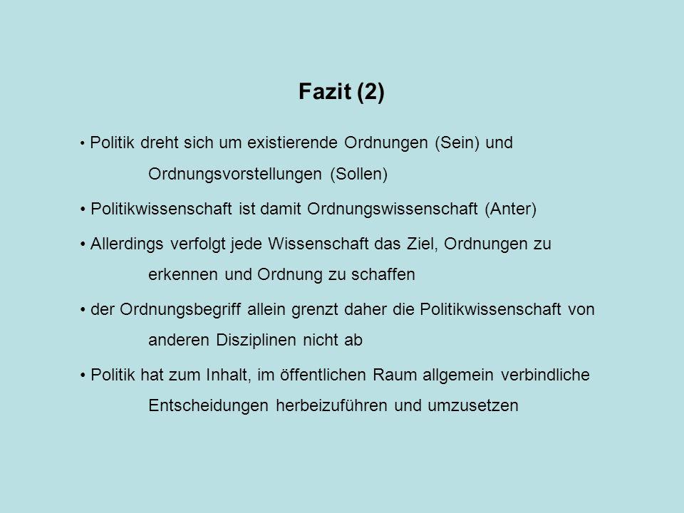 Fazit (2) Politikwissenschaft ist damit Ordnungswissenschaft (Anter)
