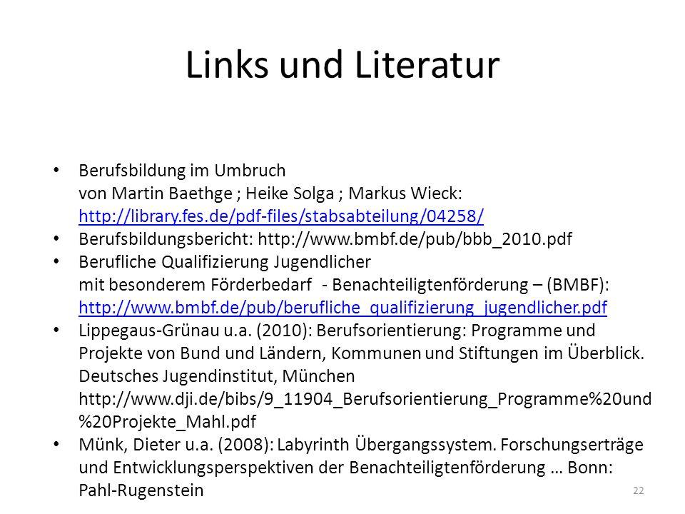 Links und Literatur Berufsbildung im Umbruch von Martin Baethge ; Heike Solga ; Markus Wieck: http://library.fes.de/pdf-files/stabsabteilung/04258/